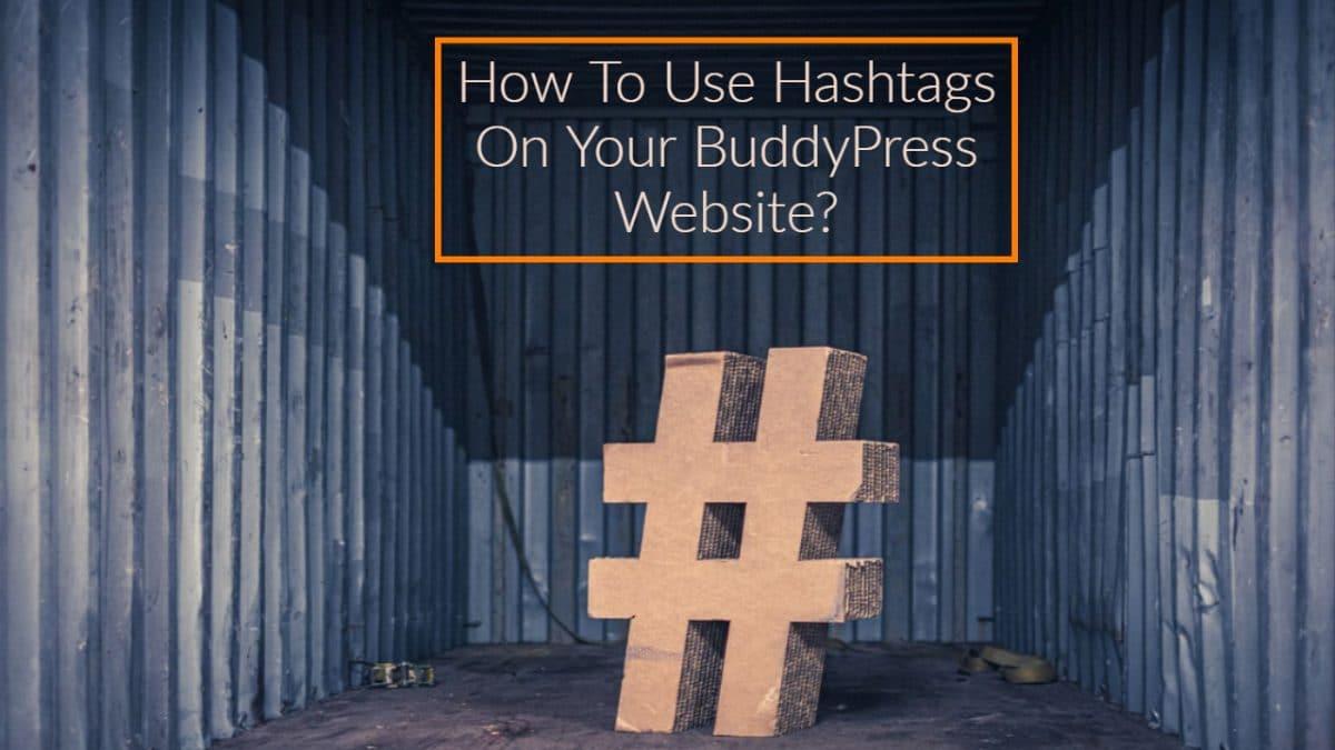 Use Hashtags On Your BuddyPress Website