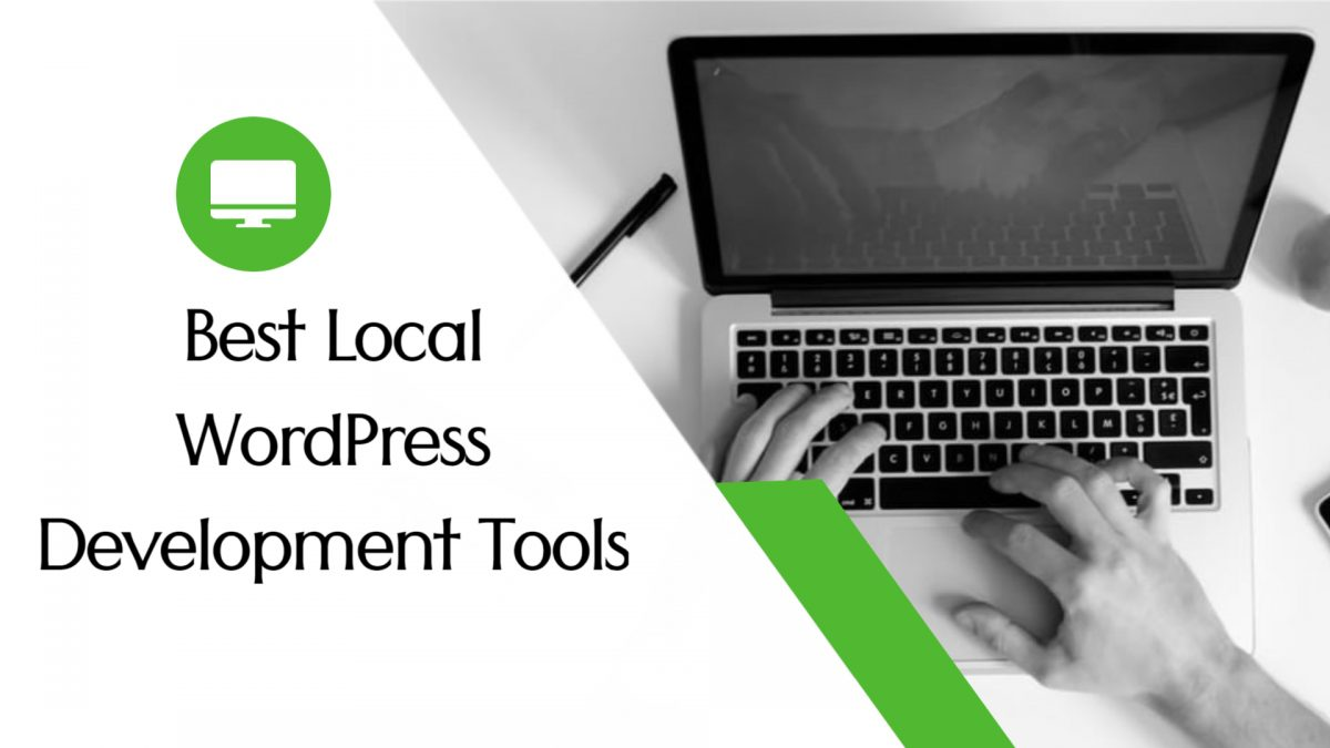 Best Local WordPress Development Tools