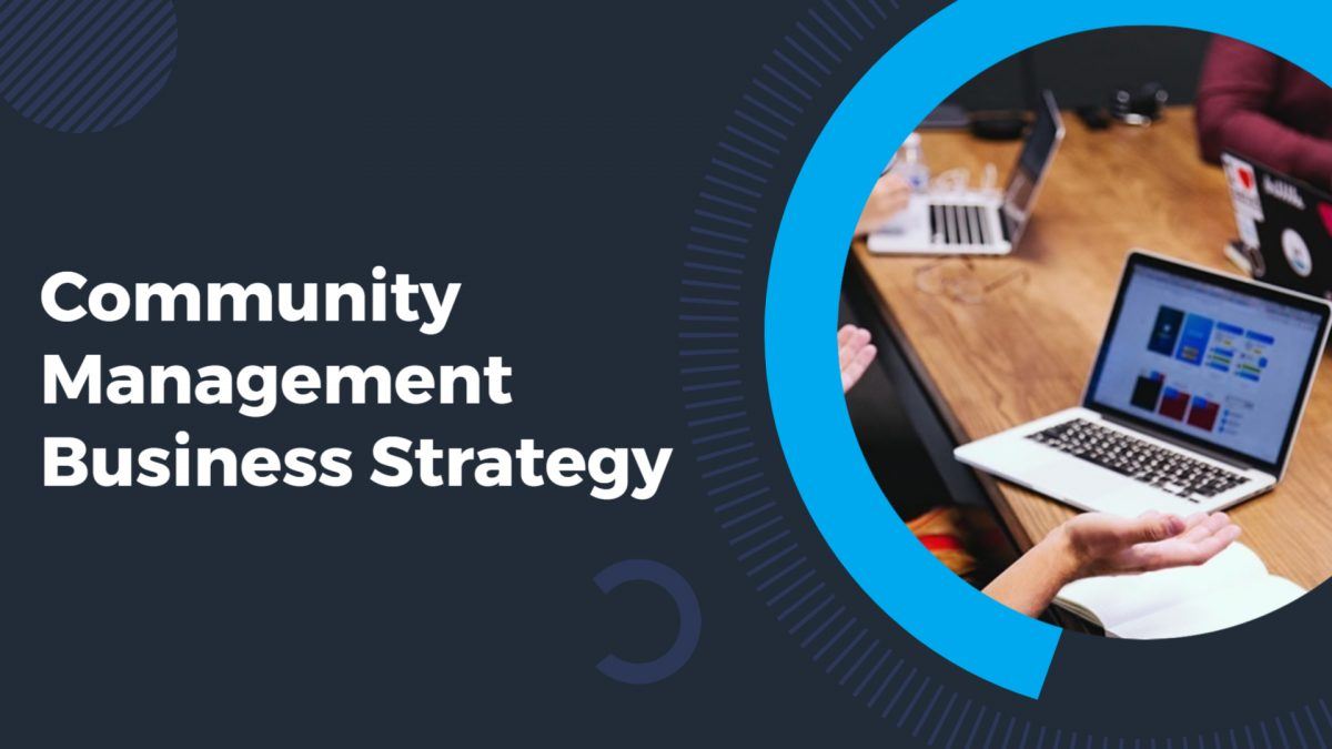 Community Management Matters For Your Business