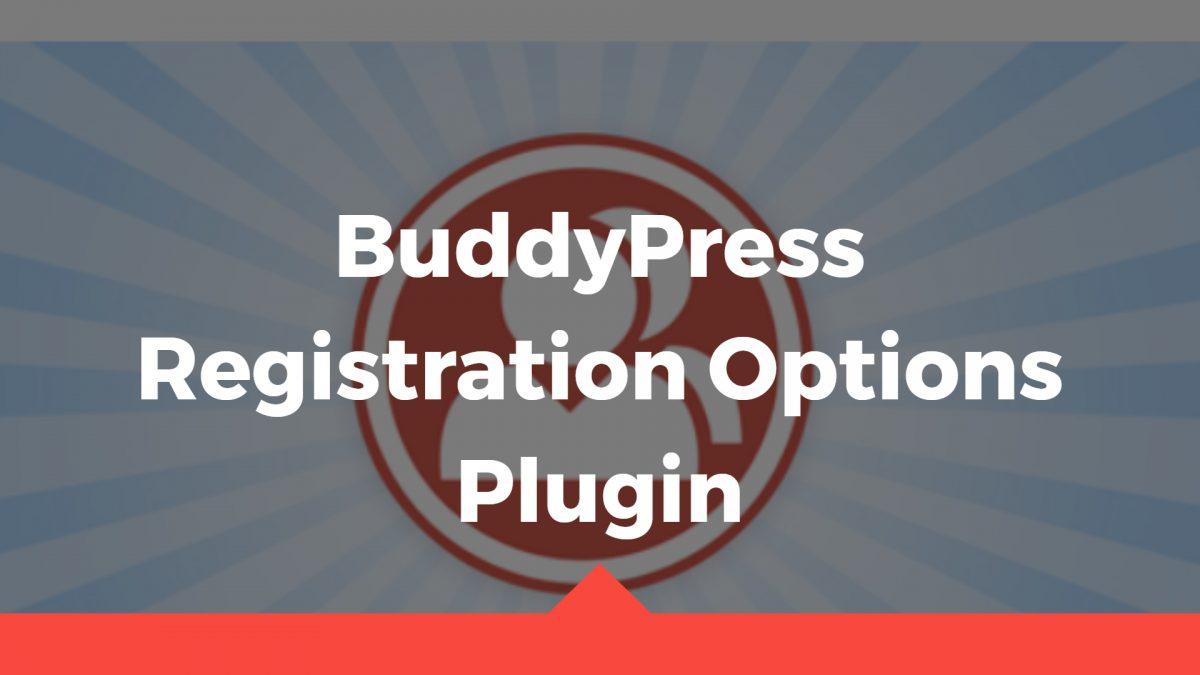 BuddyPress Registration Options Plugin