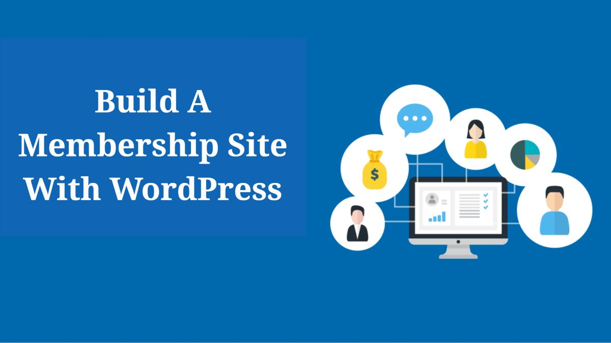 Build A Membership Site With WordPress